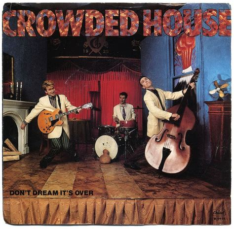 Covers of Crowded House 'Don't Dream It's Over' - Stereogum
