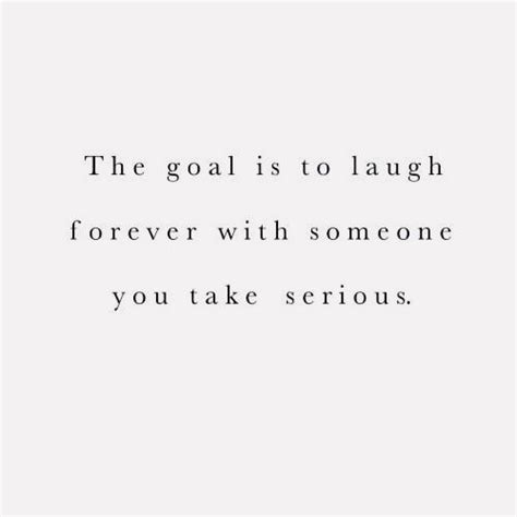 The goal is to laugh forever